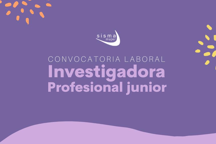 CONVOCATORIA CERRADA I Convocatoria Laboral: Investigadora profesional Junior para el área de Dirección