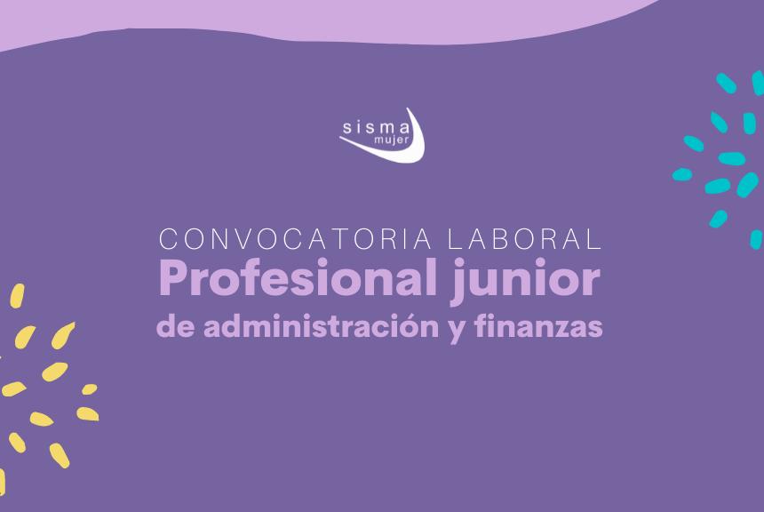 CONVOCATORIA CERRADA I Convocatoria Laboral: Profesional Junior de administración y finanzas para el área de Administración
