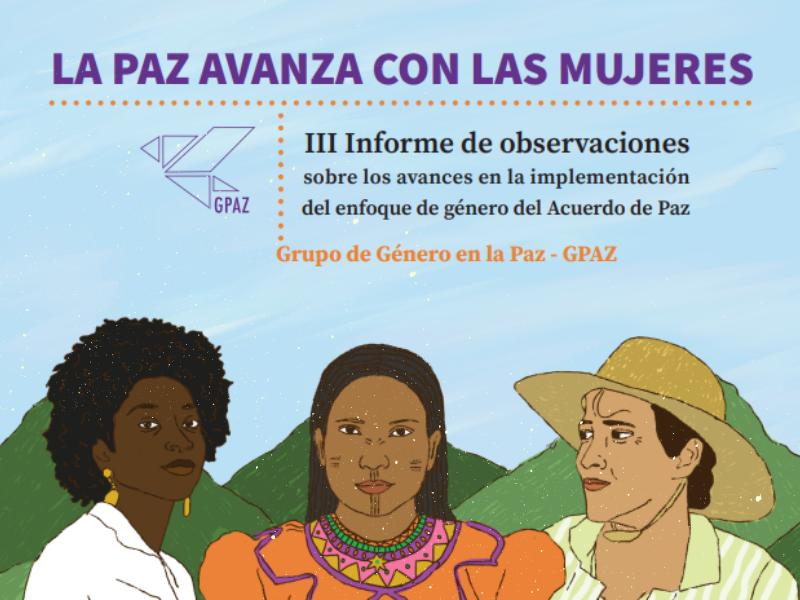 III Informe de observaciones sobre los avances en la implementación del enfoque de género del Acuerdo de Paz